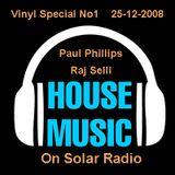 Vinyl Special No1  25-12-2008  Paul Phillips & Raj Selli on Solar Radio playing Classic  House Music