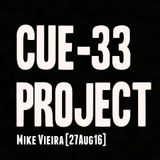 Cue-33 Project - Mike Vieira Liveset (27.08.16)