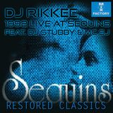 RESTORED CLASSICS  -  DJ Rikkee Live at Sequins, Blackpool 1992