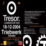 Queaver & Versis (Live PA) @ Tresor Luminatour 2004 - Triebwerk Dresden - 18.12.2004
