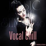 Hakeem - Music With Sense 40 VOCAL CHILL
