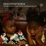 Radio Rontronik: Broadcast 51 (Super Surprise Supper Sound)