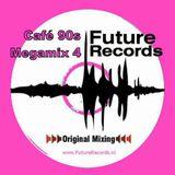 FutureRecords - Cafe 90s Megamix 4