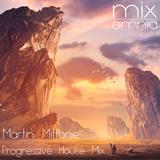 Martin Mittone - Progressive House Mix