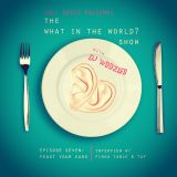 The What in the World? Show W/ DJ Woozles  EP 7 Feast Your Ears (Feat. Finka Table & Tap)