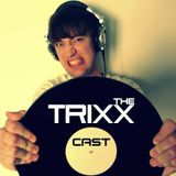 The Trixx - Trixxcast Episode 33 (incl. guestmix by Brana K)