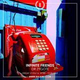 Infinite Friends w/Dr Zygote 27-05-16