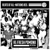 Beats of All-Nations Radio 035:  Re:Fresh Pomona NYE Special