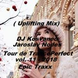 DJ Kosvanec & Jaroslav Nodes - Tour de TrancePerfect vol.11-2018 (Uplifting Mix)