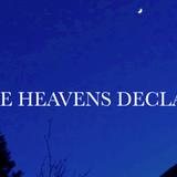 The Heavens Declare - Audio