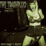*The Trashplug* - Weird & Deranged Garage Rock'n'Roll