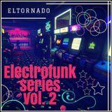 """ElTornado- """"Electrofunk series Vol. 2"""""""