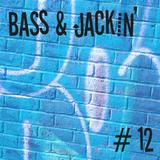Bass & Jackin' House Vol. 12