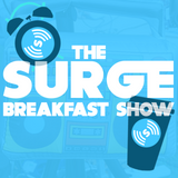 The Surge Breakfast Show Podcast Friday 17th March 9am