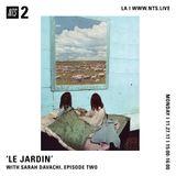 Le Jardin w/ Sarah Davachi - 27th November 2017
