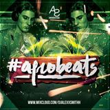 DJAlexSmith Presents #AfroBeats Volume 1