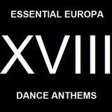 Essential Europa Dance Anthems, Volume XVIII