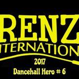 Renz International 2017 Dancehall Hero #6