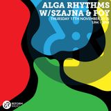 Alga Rhythms w/ Szajna & Foy 17th November 2016