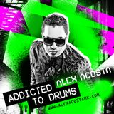Alex Acosta Presents Addicted To Drums