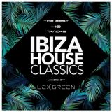 "IBIZA HOUSE & TECH HOUSE CLASSICS ""THE BEST 40 TRACKS"" mixed by LEX GREEN"