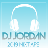 DJ JORDAN 2019 MIXTAPE