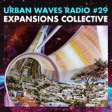 Urban Waves Radio 29 - Expansions Collective