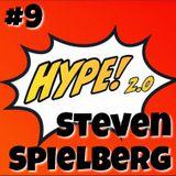Hype! #9 – Steven Spielberg