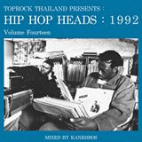 TOPROCK : HIP HOP HEADS : 1992 (Volume 14) Mixed by KANEHBOS