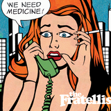 RECESS: with SPINELLI #127, The Fratellis - We Need Medicine
