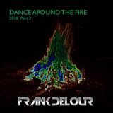 Dance Around the Fire 2018 Part 2