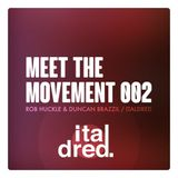 Meet The Movement #002  Rob Huckle & Duncan Brazzil of Italdred [Interview]