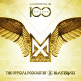 Blasterjaxx - Maxximize On Air 100.
