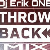 Dj Erik ONE Throwback Turn Up Mix 2016
