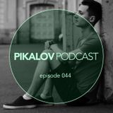 Pikalov - Podcast. Episode 044