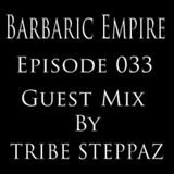 Barbaric Empire 033 (Guest Mix By Tasha Tribe Steppaz)