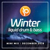 Johnny B Winter Liquid Drum & Bass Mix December 2018
