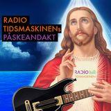 Frykt ikke! Radio Tidsmaskinens påskeandakt