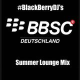 #BlackBerryDJ BBSC Germany Special Summer Lounge Passport Mix