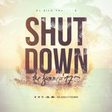 DJ Silk Presents Shutdown The Summer 2017