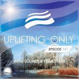 Ori Uplift Music - Uplifting Only 161 (March 13, 2016) (incl. SoundLift Guest Mix)