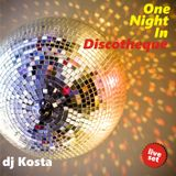 ONE NIGHT IN DISCOTHEQUE  By Dj Kosta