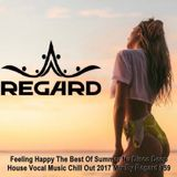 Feeling Happy #59 ♦ Summer Nu Disco Deep House Vocal Music Chill Out 2017 Mix ♦ By Regard