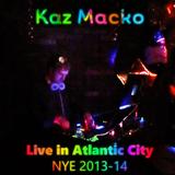 Kaz Macko - Live in Atlantic City NYE 2014