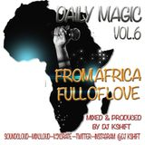 Daily Magic Vol 6 (From Africa Full Of Love!!)