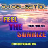DJ Celestial - Feel The Sunrize (Touch Faith Mix)