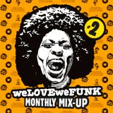 weLOVEweFUNK Monthly Mix-Up! #2 w/ DEES