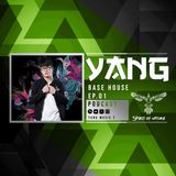 YANG present to you Base House PODCAST - Episode 01 (@live at Pioneer Vietnam Center)