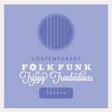 Contemporary Look at  Folk Funk & Trippy Troubadours #2