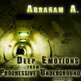 Abraham A. - Deep Emotions from Progressive Underground podcast 006